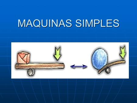 MAQUINAS SIMPLES.
