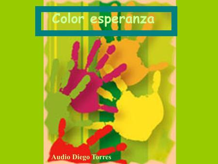 Color esperanza Audio Diego Torres.