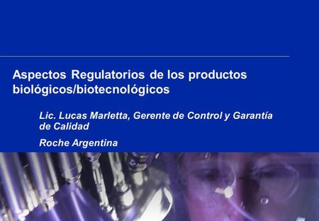 Aspectos Regulatorios de los productos biológicos/biotecnológicos