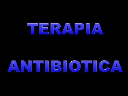 TERAPIA ANTIBIOTICA.