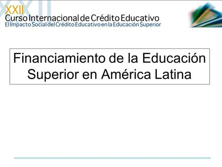 Financiamiento de la Educación Superior en América Latina.