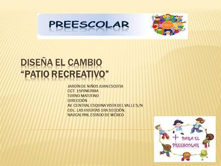 "DISEÑA EL CAMBIO ""Patio recreativo"""