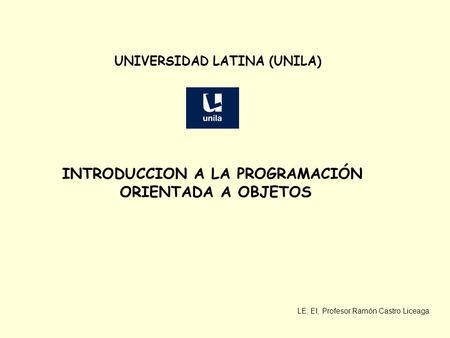 UNIVERSIDAD LATINA (UNILA) INTRODUCCION A LA PROGRAMACIÓN