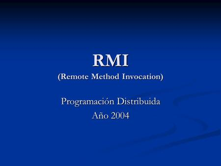 RMI (Remote Method Invocation)