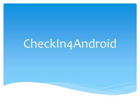 CheckIn4Android.