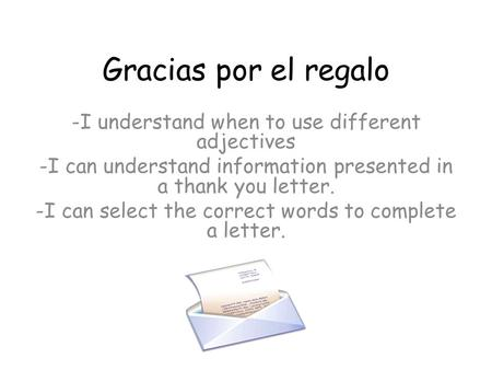 Gracias por el regalo I understand when to use different adjectives