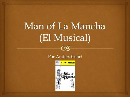 Man of La Mancha (El Musical)
