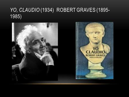 Yo, claudio (1934) ROBERT GRAVES ( )