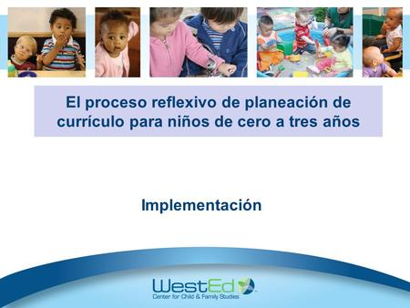 Implementación (10 minutes) Welcome and Introductions-