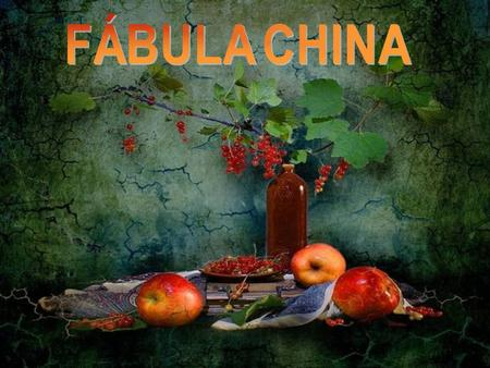 FÁBULA CHINA.