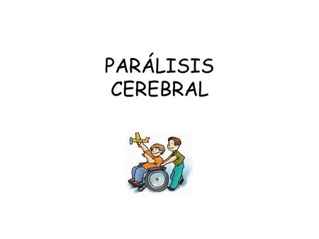 PARÁLISIS CEREBRAL. - ppt video online descargar