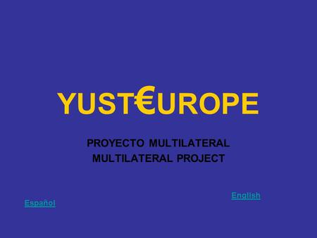 YUST UROPE PROYECTO MULTILATERAL MULTILATERAL PROJECT Español English.