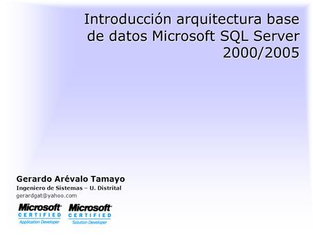 Introducción arquitectura base de datos Microsoft SQL Server 2000/2005