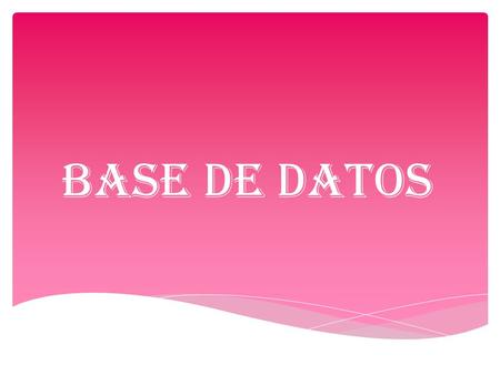 4/2/2017 12:49 PM BASE DE DATOS © 2007 Microsoft Corporation. All rights reserved. Microsoft, Windows, Windows Vista and other product names are or may.
