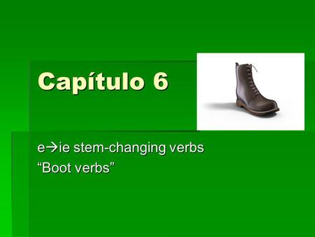 "eie stem-changing verbs ""Boot verbs"""
