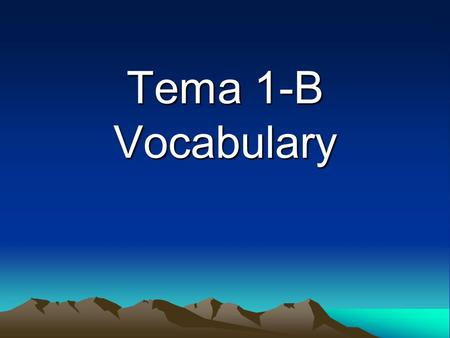 Tema 1-B Vocabulary Las actividades extracurriculares extracurricular activities.