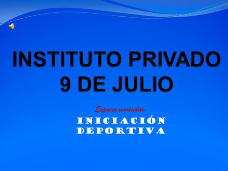 INSTITUTO PRIVADO 9 DE JULIO