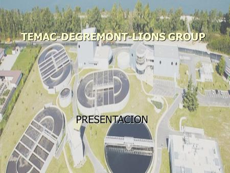 TEMAC-DEGREMONT-LIONS GROUP