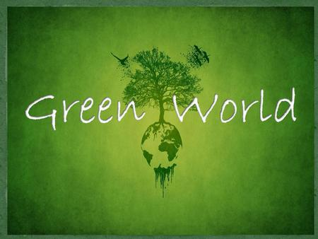 Green World.