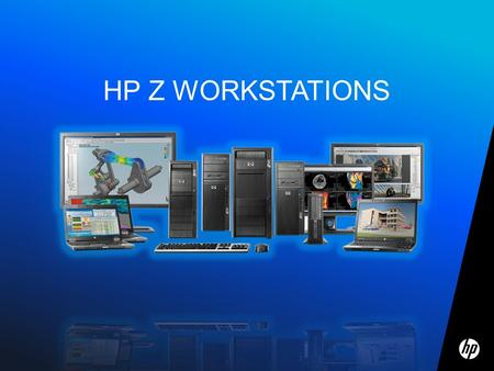 HP z workstations.