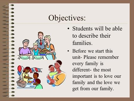 Objectives: Students will be able to describe their families.