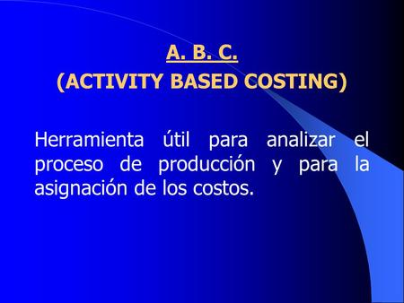 (ACTIVITY BASED COSTING)
