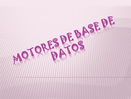 MOTORES DE BASE DE DATOS
