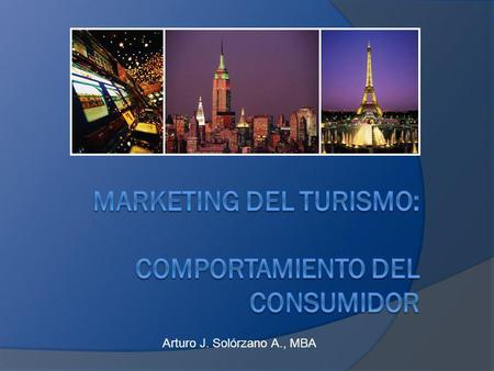 Marketing del Turismo: COMPORTAMIENTO DEL CONSUMIDOR