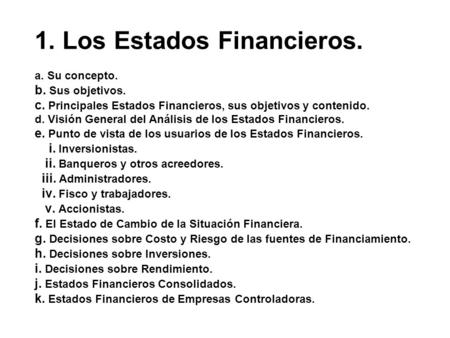 1. Los Estados Financieros.