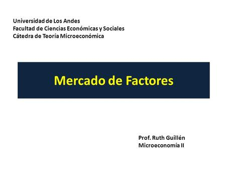 Mercado de Factores Universidad de Los Andes