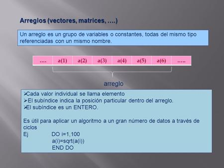 Arreglos (vectores, matrices, ….)