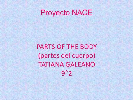 PARTS OF THE BODY (partes del cuerpo) TATIANA GALEANO 9°2