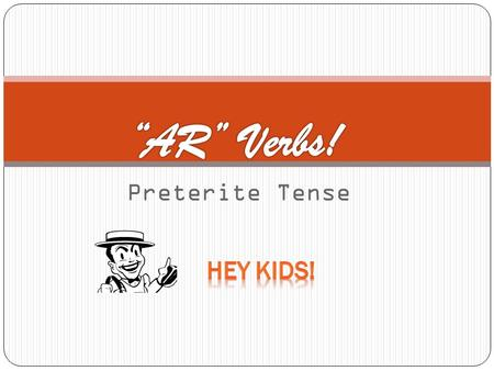 Preterite Tense. Add the preterite tense endings to the stem of the '-ar' verb.