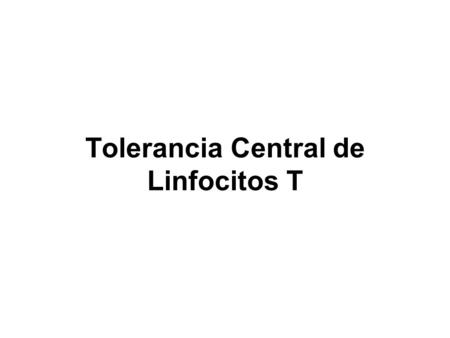 Tolerancia Central de Linfocitos T