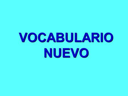 VOCABULARIONUEVO. Introduction to Vocabulary List of activities vocabulary (click on this link) List to say what you like and don't like (click on.