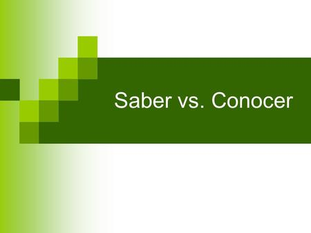 Saber vs. Conocer.