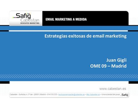 Estrategias exitosas de  marketing Juan Gigli OME 09 – Madrid Cabestan - Gurtubay 4, 3º der. (28001) Madrid – 914 315 333 -