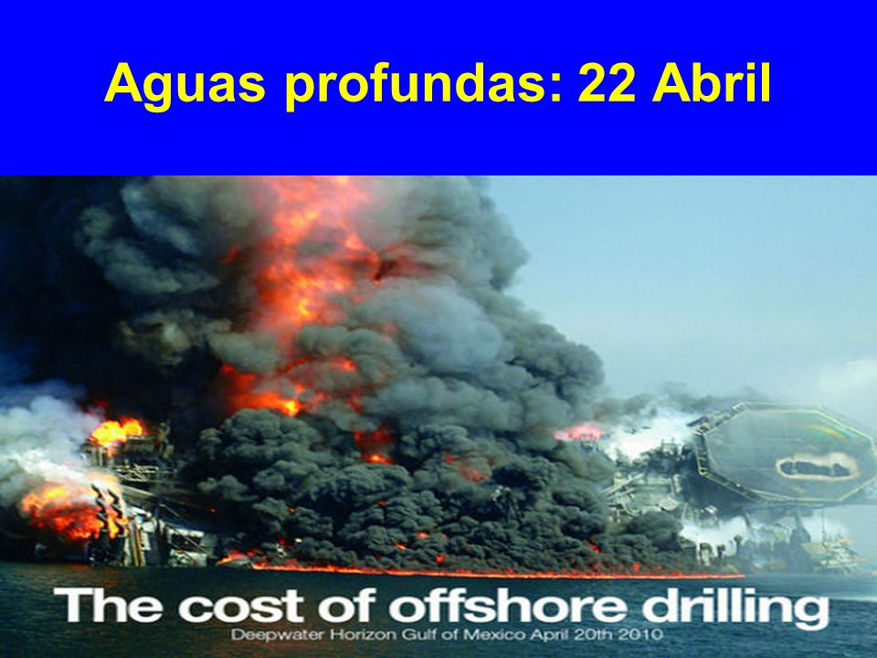 Aguas profundas: 22 Abril