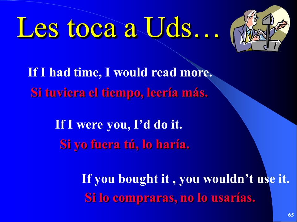 Les toca a Uds… If I had time, I would read more.