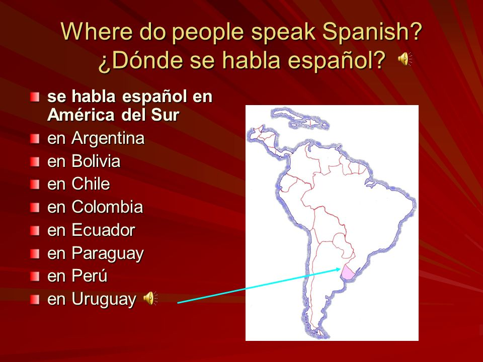 Where do people speak Spanish ¿Dónde se habla español