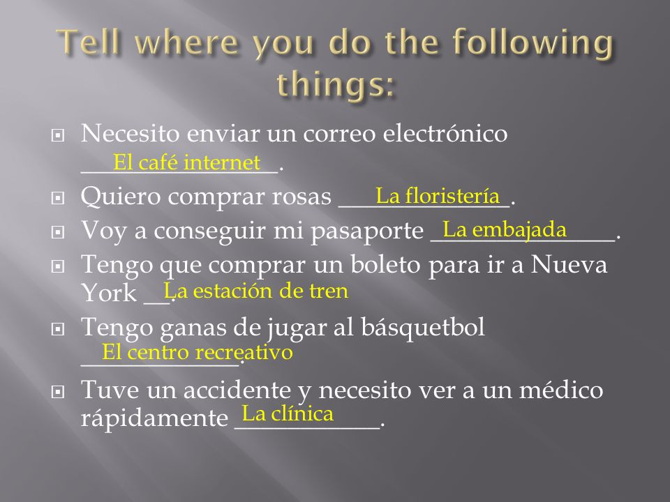 Tell where you do the following things: