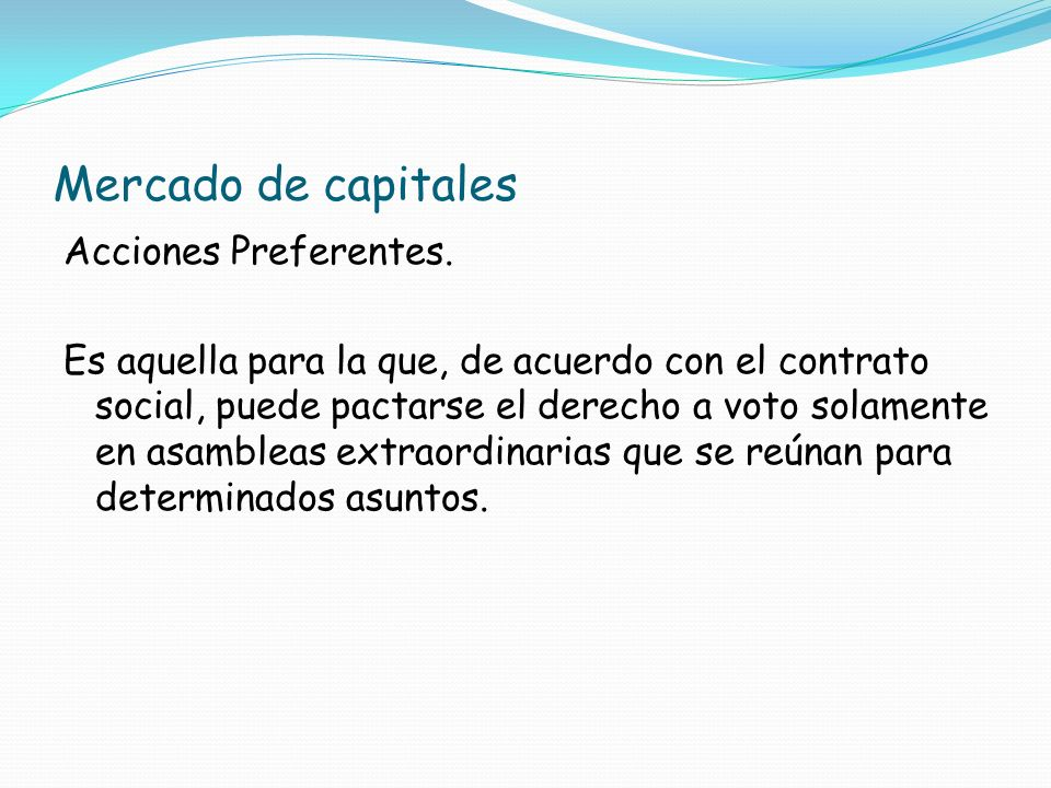 Mercado de capitales Acciones Preferentes.