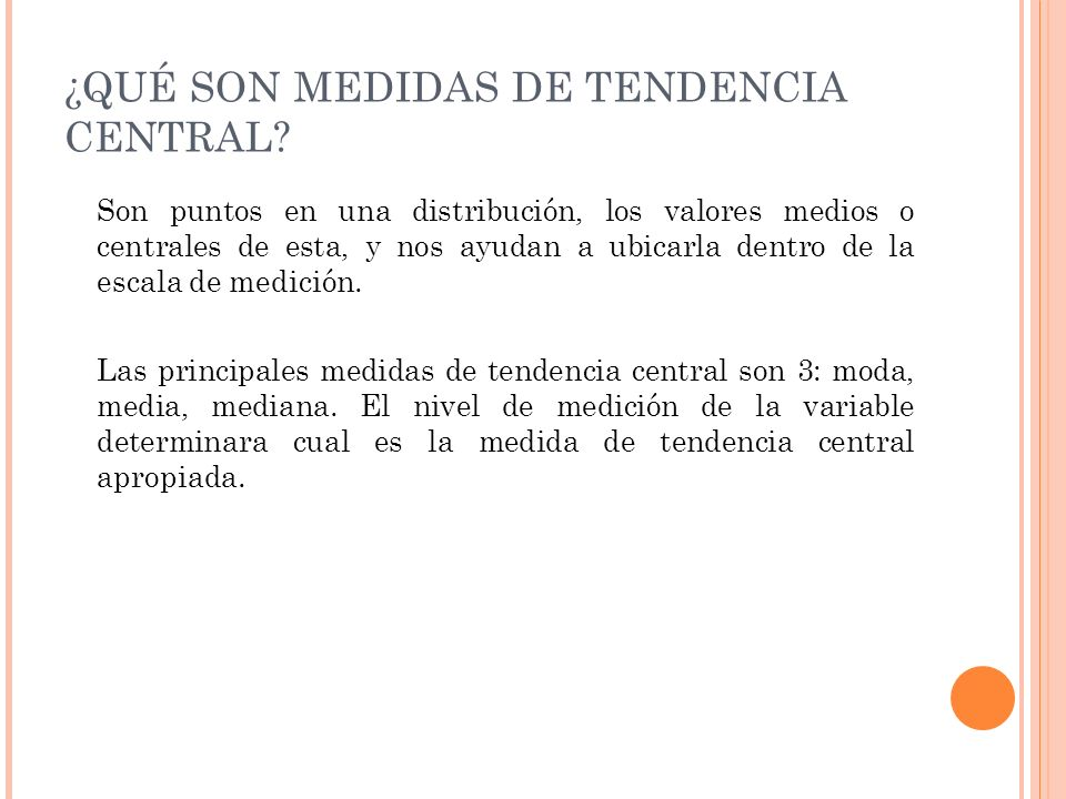¿QUÉ SON MEDIDAS DE TENDENCIA CENTRAL