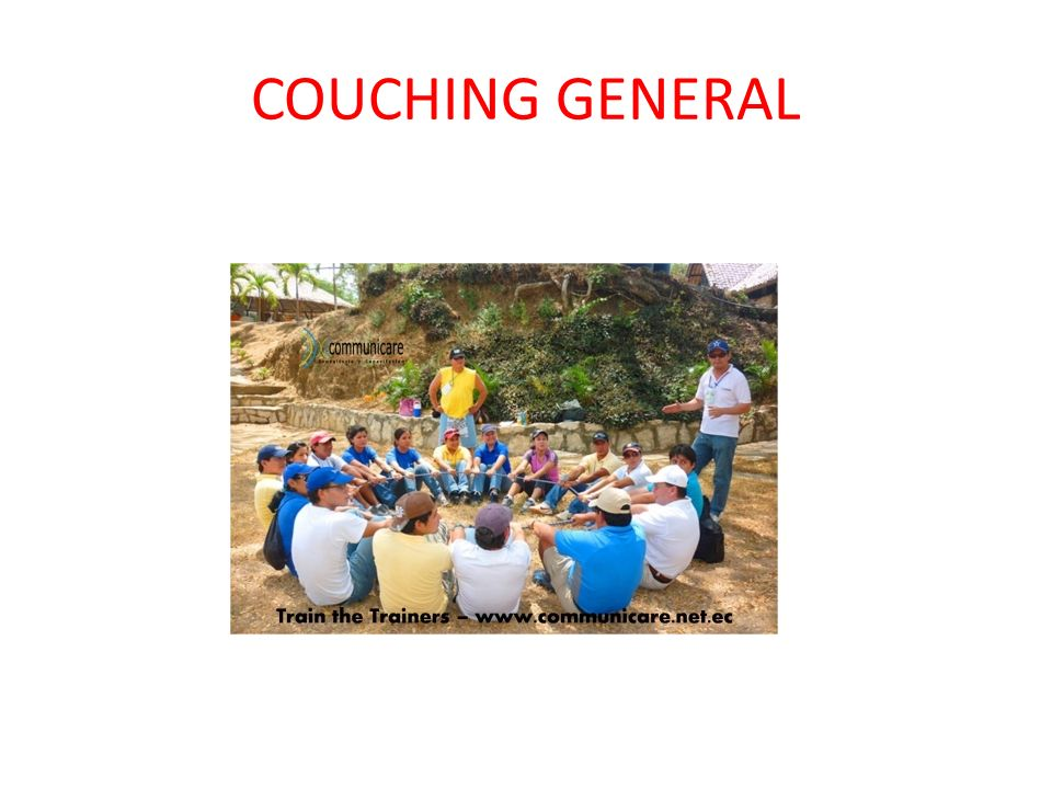 COUCHING GENERAL