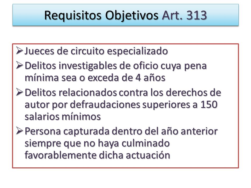 Requisitos Objetivos Art. 313