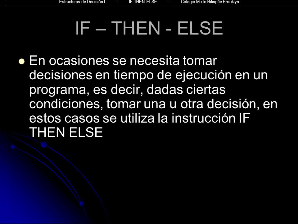 IF – THEN - ELSE