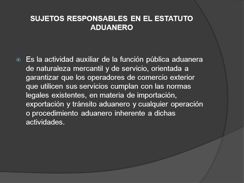 SUJETOS RESPONSABLES EN EL ESTATUTO ADUANERO