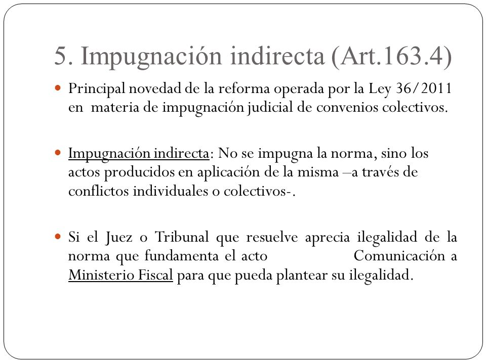 5. Impugnación indirecta (Art.163.4)