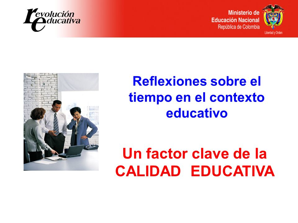 Un factor clave de la CALIDAD EDUCATIVA