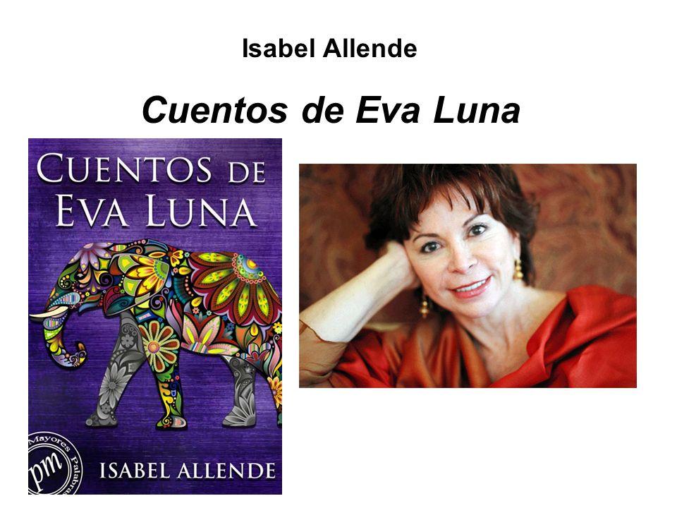 Isabel Allende Cuentos de Eva Luna. - ppt video online descargar